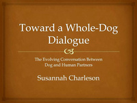 Toward a Whole Dog Dialogue: The Evolving Conversation Between Dog-and-Human Partners icon