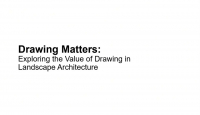Drawing Matters: Exploring the Value of Drawing in Landscape Architecture - 1.5 PDH (LA CES/non-HSW)