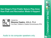 San Diego's First Public Nature Play Area: How Park and Recreation Made it Happen! - 1.0 PDH (LA CES/HSW)