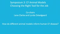 S03: GMS: CF Animal Models: Choosing the Right Tool for the Job