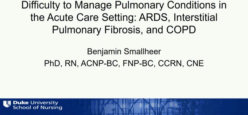 Difficult to Manage Pulmonary Conditions in the Acute Care Setting: ARDS, Interstitial Pulmonary Fibrosis, and COPD