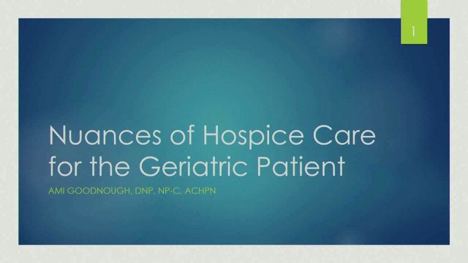 Understanding the Nuances of Hospice Care for the Geriatric Patient