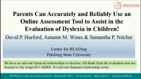 Parents Can Accurately and Reliably Use an Online Assessment Tool to Assist in the Evaluation of Dyslexia in Children!