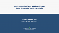 Applications of CofActor, a Light and Stress Gated Optogenetic Tool, in Living Cells icon