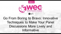 Go From Boring to Bravo: Innovative Techniques to Make Your Panel Discussions More Lively and Informative