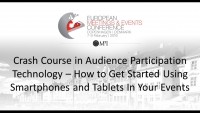 Crash Course in Audience Participation Technology – How to Get Started Using Smartphones and Tablets In Your Events