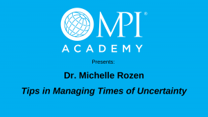 Tips in Managing Times of Uncertainty with Dr. Michelle Rozen  icon