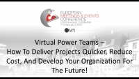 Virtual Power Teams - How To Deliver Projects Quicker, Reduce Cost, And Develop Your Organization For The Future!