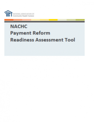 NACHC Payment Reform Readiness Assessment Tool
