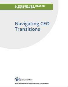 Navigating CEO Transitions: A Toolkit for Health Center Boards