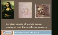Surgical Repair of Pelvic Organ Prolapse and the Mesh Controversy
