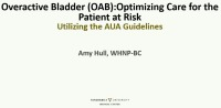 Overactive Bladder (OAB): Optimizing Care for Patient at Risk