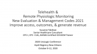 Telehealth & Remote Physiologic Monitoring: New Evaluation and Management Codes 2021- Day 1
