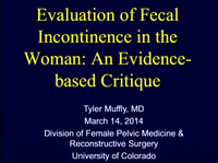 Evaluation of Fecal Incontinence in the Woman: An Evidence-based Critique
