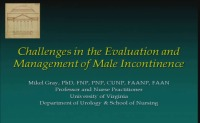 Challenges in the Evaluation and Management of Male Incontinence