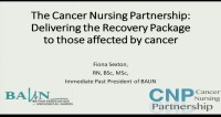 The Cancer Nursing Partnership: Delivering the Recovery Package to Those Affected by Cancer