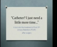 """""""Catheter? I just need a little more time…"""": A Look into the Treatment and Causes of Postoperative Urinary Retention (POUR) After Surgery"""