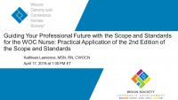 Guiding Your Professional Future with the Scope and Standards for the WOC Nurse: Practical Application of the 2nd Edition of the Scope and Standards