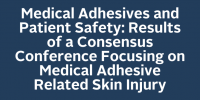 Medical Adhesives and Patient Safety: Results of a Consensus Conference Focusing on Medical Adhesive Related Skin Injury icon