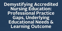 Demystifying Accredited Nursing Education: Professional Practice Gaps, Underlying Educational Needs & Learning Outcome icon