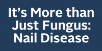 It's More than Just Fungus: Nail Disease icon