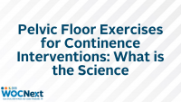 Pelvic Floor Exercises for Continence Interventions: What is the Science