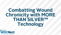 Combatting Wound Chronicity with MORE THAN SILVER™ Technology