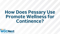 How Does Pessary Use Promote Wellness for Continence?
