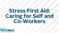 Stress First Aid: Caring for Self and Co-Workers