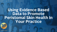 Using Evidence Based Data to Promote Peristomal Skin Health In Your Practice icon