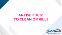 Antiseptics: To Clean or Kill?