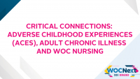 Critical Connections: Adverse Childhood Experiences (ACEs), Adult Chronic Illness and WOC Nursing