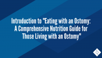 """Introduction to """"Eating with an Ostomy: A Comprehensive Nutrition Guide for Those Living with an Ostomy"""""""