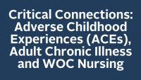 Critical Connections: Adverse Childhood Experiences (ACEs), Adult Chronic Illness and WOC Nursing icon
