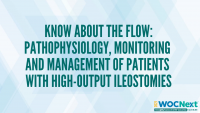 Know about the Flow: Pathophysiology, Monitoring and Management of Patients with High-Output Ileostomies icon