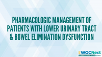Pharmacologic Management of Patients with Lower Urinary Tract & Bowel Elimination Dysfunction icon