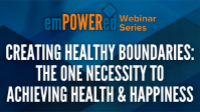 Creating Healthy Boundaries: The one necessity to achieving health & happiness