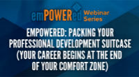 Empowered: Packing Your Professional Development Suitcase (Your Career Begins at the End of Your Comfort Zone)