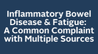 Inflammatory Bowel Disease & Fatigue: A Common Complaint with Multiple Sources icon