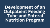Development of an Outpatient Feeding Tube and Enteral Nutrition Program icon