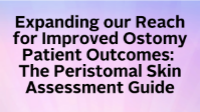 Expanding our Reach for Improved Ostomy Patient Outcomes: The Peristomal Skin Assessment Guide icon