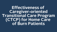Effectiveness of Caregiver-oriented Transitional Care Program (CTCP) for Home Care of Burn Patients icon