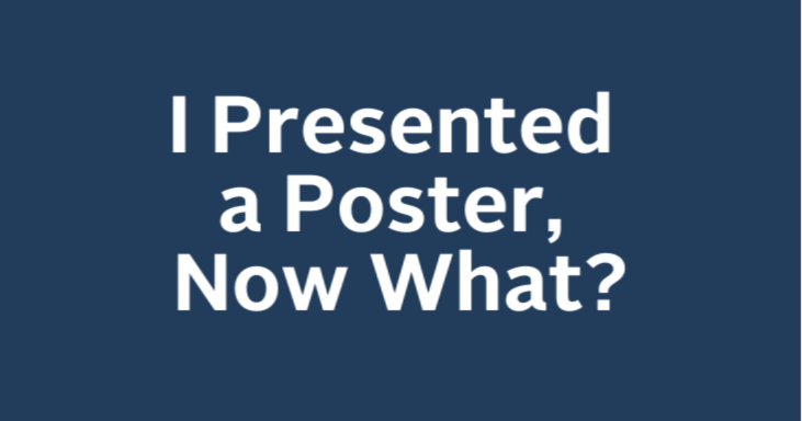 I Presented a Poster, Now What? icon