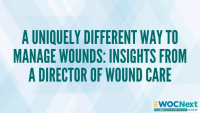 A uniquely different way to manage wounds: Insights from a Director of Wound Care icon